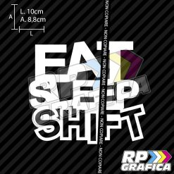 Eat Sleep Shift